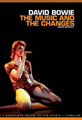 David Bowie: The Music and the Changes: Complete Guide to the Music of David Bowie (Paperback)