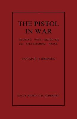 The Pistol in War: Training with Revolver and Self-Loading Pistol (Paperback)