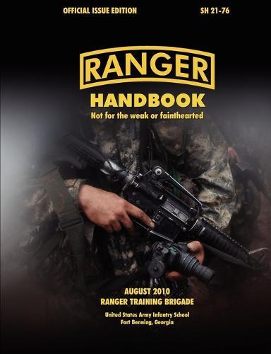 Ranger Handbook (Large Format Edition): The Official U.S. Army Ranger Handbook SH21-76, Revised August 2010 (Paperback)
