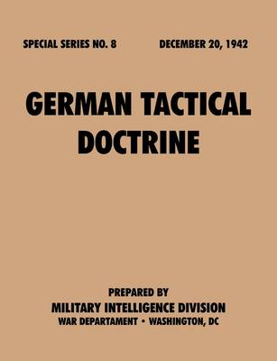German Tactical Doctrine (Special Series, No. 8) (Paperback)