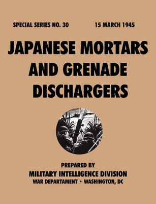 Japanese Mortars and Grenade Dischargers (Special Series, No. 30) (Paperback)