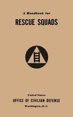 A Handbook for Rescue Squads (1941) (Paperback)