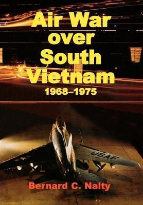 Air War Over South Vietnam 1968-1975 (Paperback)