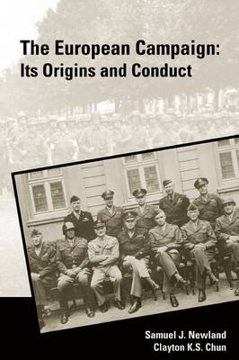 The European Campaign: Its Origins and Conduct (Paperback)