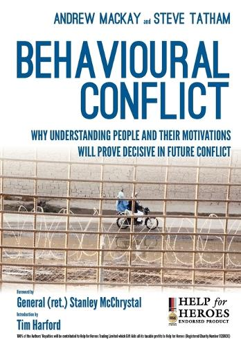 Behavioural Conflict: Why Understanding People and Their Motives Will Prove Decisive in Future Conflict (Paperback)