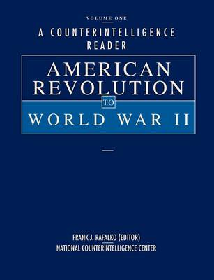 A Counterintelligence Reader, Volume I: American Revolution to World War II (Paperback)