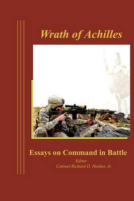 Wrath of Achilles: Essays on Command in Battle (Paperback)