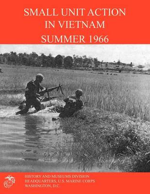 Small Unit Action in Vietnam Summer 1966 (Paperback)