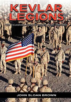 Kevlar Legions: The Transformation of the U.S. Army, 1989-2005 (Paperback)
