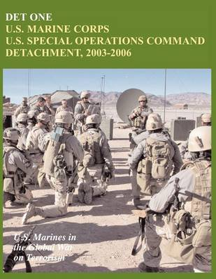 Det One: U.S. Marine Corps U.S. Special Operations Command Detachment, 2003-2006 (U.S. Marines in the Global War on Terrorism) (Paperback)
