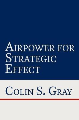 Airpower for Strategic Effect (Paperback)