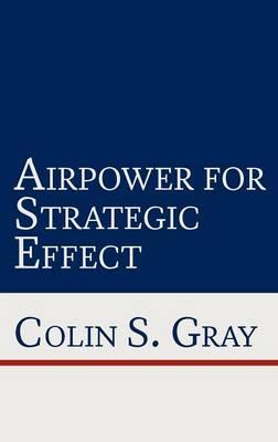Airpower for Strategic Effect (Hardback)