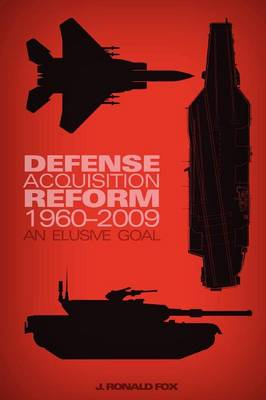 Defense Acquisition Reform, 1960-2009: An Elusive Goal (Paperback)