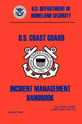 United States Coast Guard Incident Management Handbook, 2006 (Paperback)