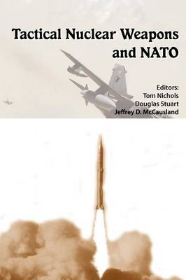 Tactical Nuclear Weapons and NATO (Paperback)