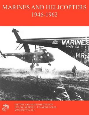 Marines and Helicopters 1946-1962 (Paperback)