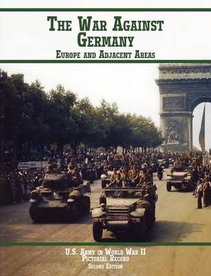 United States Army in World War II, Pictorial Record, War Against Germany: Europe and Adjacent Areas (Paperback)