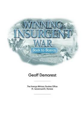 Winning Insurgent War: Back to Basics (Paperback)