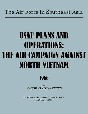 USAF Plans and Operations: The Air Campaign Against North Vietnam 1966 (Paperback)