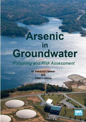 Arsenic in Groundwater: Poisoning and Risk Assessment (Hardback)