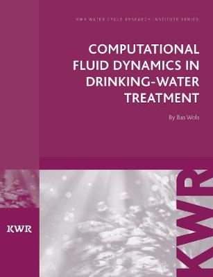 Computational Fluid Dynamics in Drinking Water Treatment - KWR Watercycle Research Institute Series (Paperback)