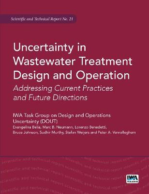 Uncertainty in Wastewater Treatment Design and Operation - Scientific and Technical Report Series (Paperback)