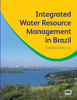 Integrated Water Resource Management in Brazil (Hardback)