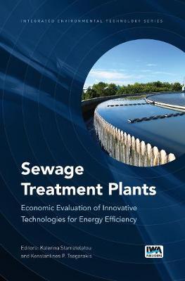 Sewage Treatment Plants: Economic Evaluation of Innovative Technologies for Energy Efficiency - Integrated Environmental Technology (Hardback)