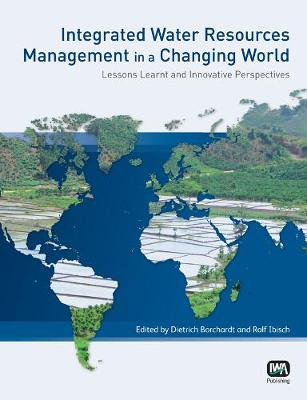Integrated Water Resources Management in a Changing World (Paperback)