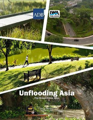 Unflooding Asia the Green Cities Way (Hardback)