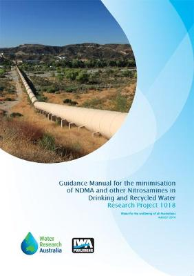 Guidance Manual for the Minimisation of NDMA and other Nitrosamines in Drinking and Recycled Water (Paperback)