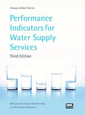 Performance Indicators for Water Supply Services - Manual of Best Practice (Hardback)