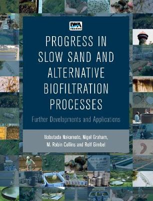Progress in Slow Sand and Alternative Biofiltration Processes (Paperback)