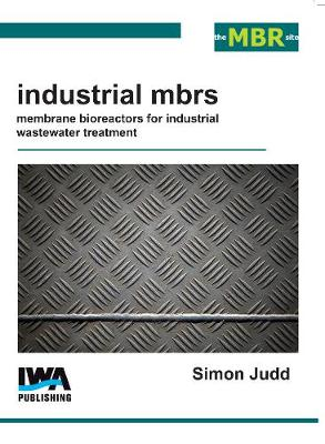 Industrial MBRs: Membrane Bioreactors for Industrial Wastewater Treatment (Paperback)