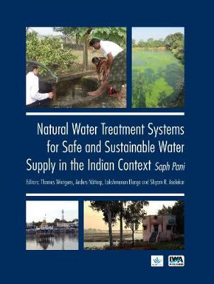 Natural Water Treatment Systems for Safe and Sustainable Water Supply in the Indian Context: Saph Pani (Paperback)