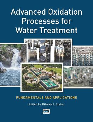 Advanced Oxidation Processes for Water Treatment: Fundamentals and Applications (Paperback)