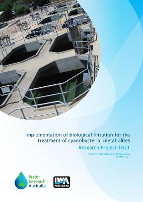 Implementation of Biological Filtration for the Treatment of Cyanobacterial Metabolites (Paperback)