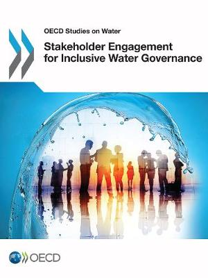Stakeholder Engagement for Inclusive Water Governance - OECD Report Series (Paperback)