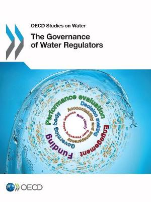 The Governance of Water Regulators - OECD Report Series (Paperback)