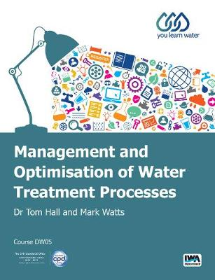 Management and Optimisation of Water Treatment Processes - You Learn Water online courses (Paperback)