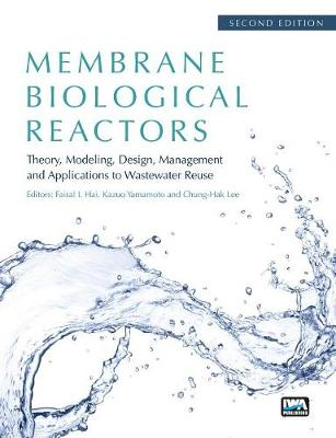 Membrane Biological Reactors: Theory, Modeling, Design, Management and Applications to Wastewater Reuse - Second Edition (Hardback)