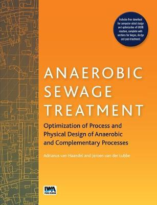 Anaerobic Sewage Treatment Systems: process and reactor design (Paperback)