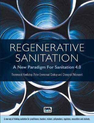 Regenerative Sanitation: A New Paradigm For Sanitation 4.0 (Paperback)