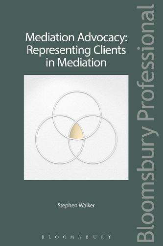 Mediation Advocacy: Representing Clients in Mediation (Paperback)