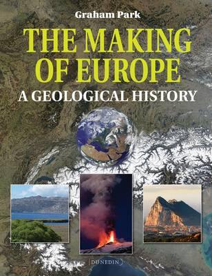 Making of Europe: A Geological History (Paperback)