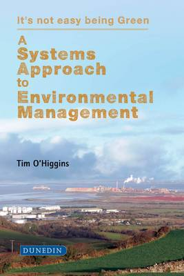 A Systems Approach to Environmental Management: It's Not Easy Being Green (Paperback)