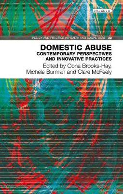 Domestic Abuse: Contemporary Perspectives and Innovative Pratices - Policy and Practice in Health and Social Care 22 (Paperback)