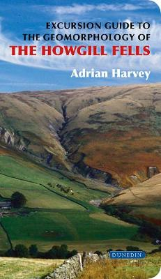 An Excursion Guide to the Geomorphology of the Howgill Fells (Paperback)