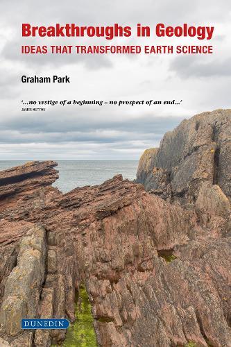 Breakthroughs in Geology: Ideas that transformed earth science (Hardback)