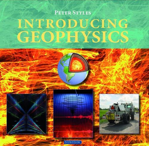 Introducing Geophysics - Introducing Earth and Environmental Sciences (Paperback)